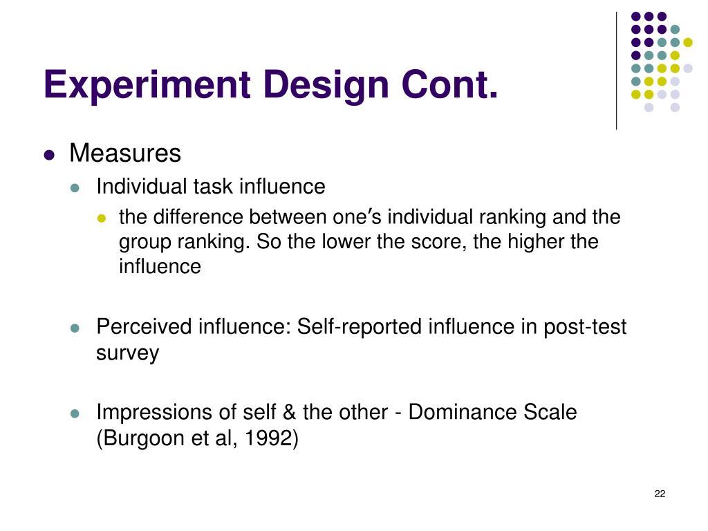 Experiment Design Cont.