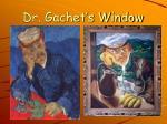 dr gachet s window