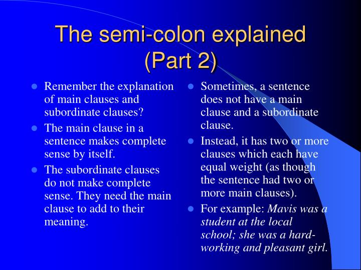 Remember the explanation of main clauses and subordinate clauses?