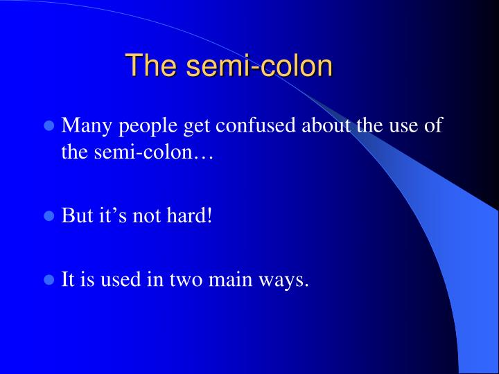 The semi-colon
