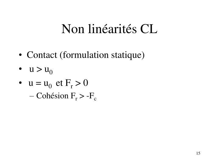 Non linéarités CL