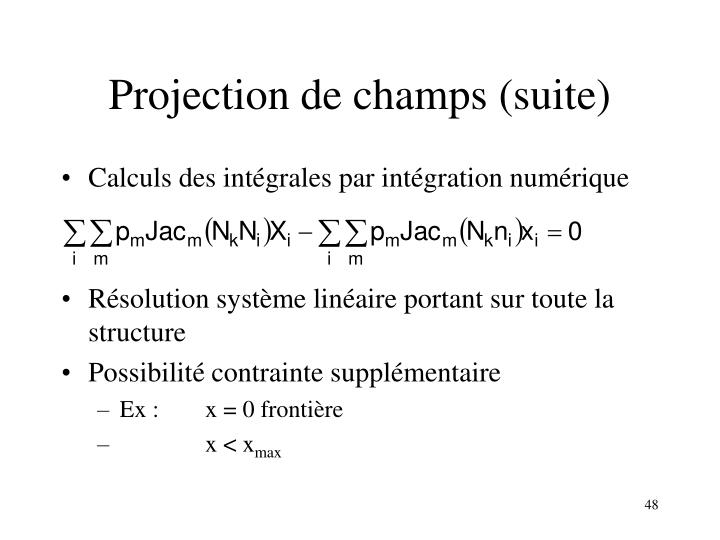 Projection de champs (suite)