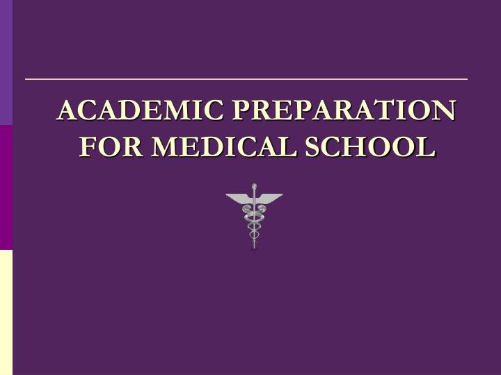 Academic preparation for medical school
