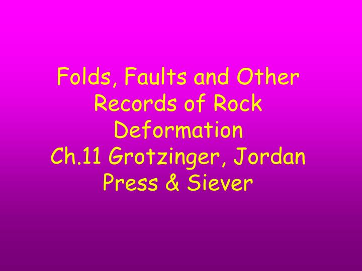 Folds faults and other records of rock deformation ch 11 grotzinger jordan press siever