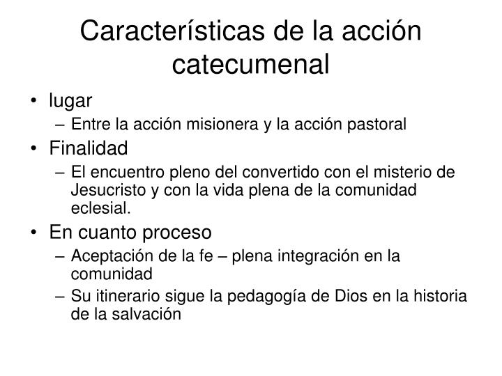 Características de la acción catecumenal