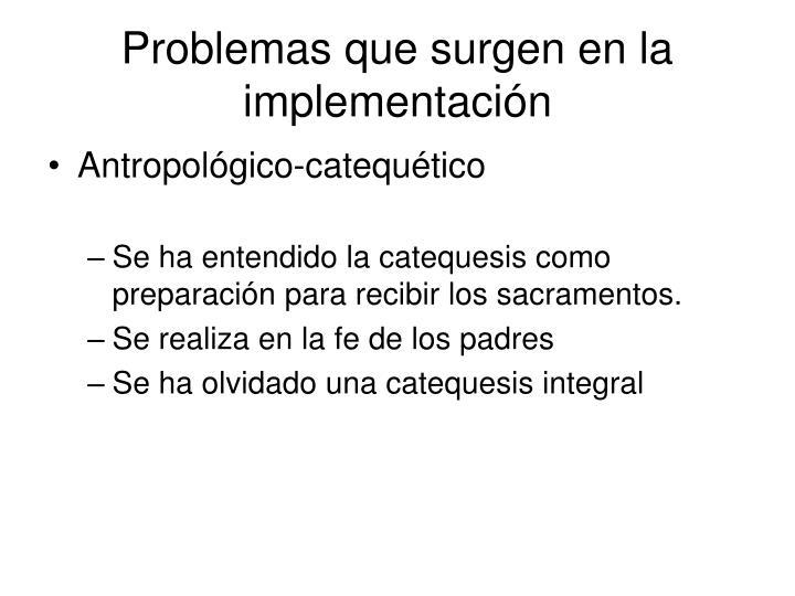 Problemas que surgen en la implementación