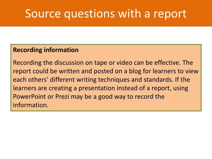 Source questions with a report