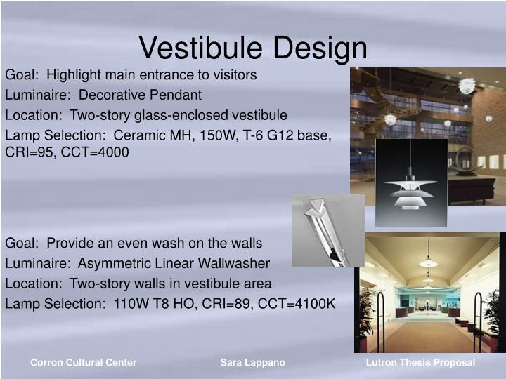 Vestibule Design