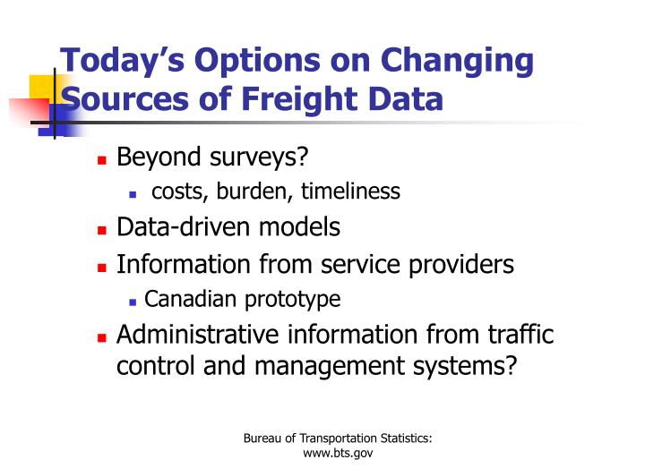 Today's Options on Changing Sources of Freight Data