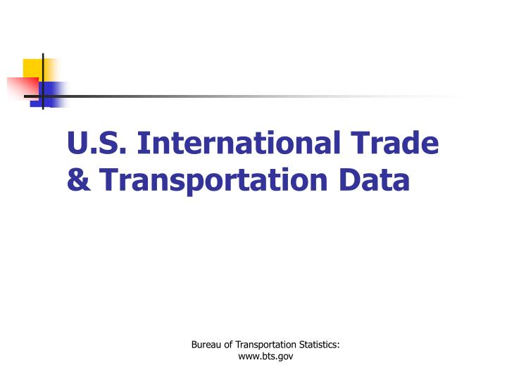 U.S. International Trade & Transportation Data