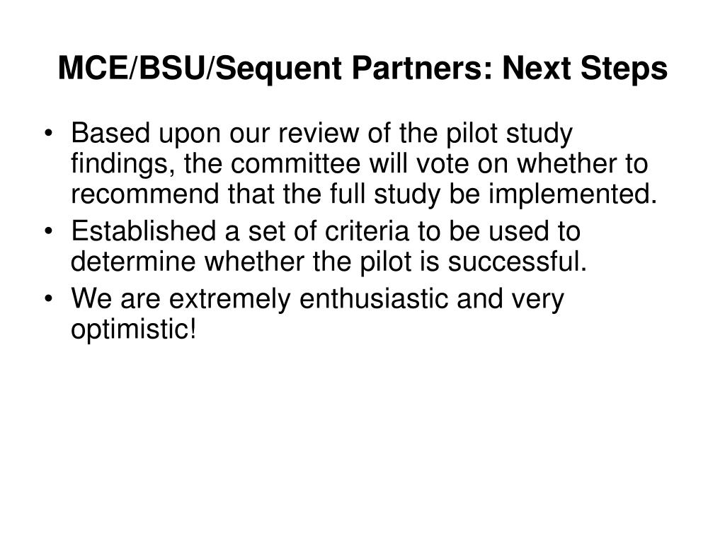 MCE/BSU/Sequent Partners: Next Steps
