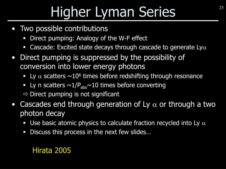 Higher Lyman Series