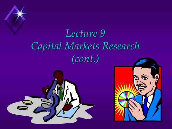 Lecture 9 capital markets research cont