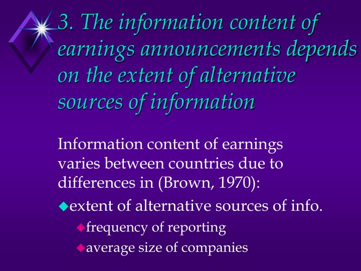 3. The information content of earnings announcements depends on the extent of alternative sources of information