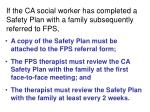 if the ca social worker has completed a safety plan with a family subsequently referred to fps