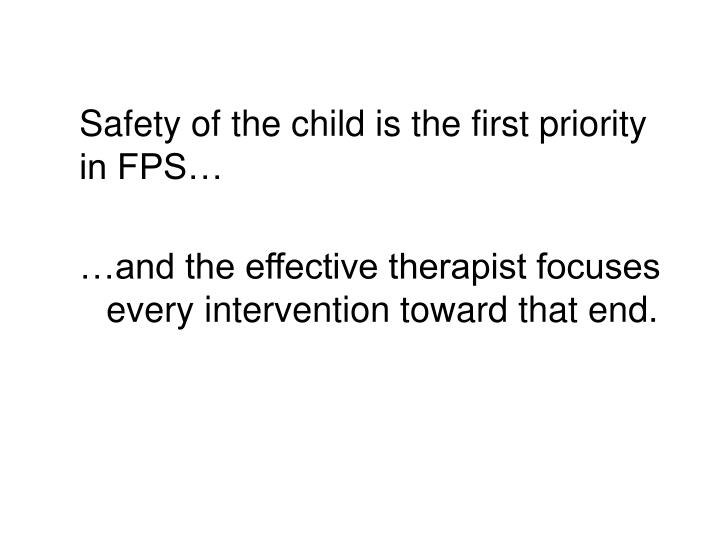 Safety of the child is the first priority in FPS…