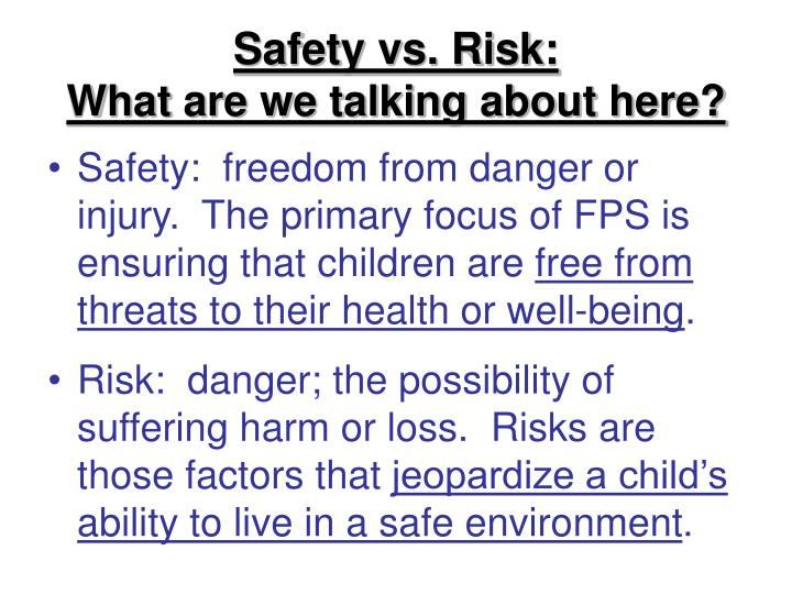 Safety vs. Risk: