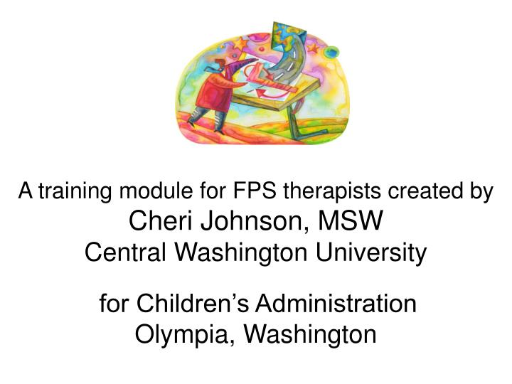 A training module for FPS therapists created by