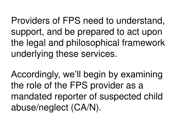 Providers of FPS need to understand, support, and be prepared to act upon the legal and philosophical framework underlying these services.