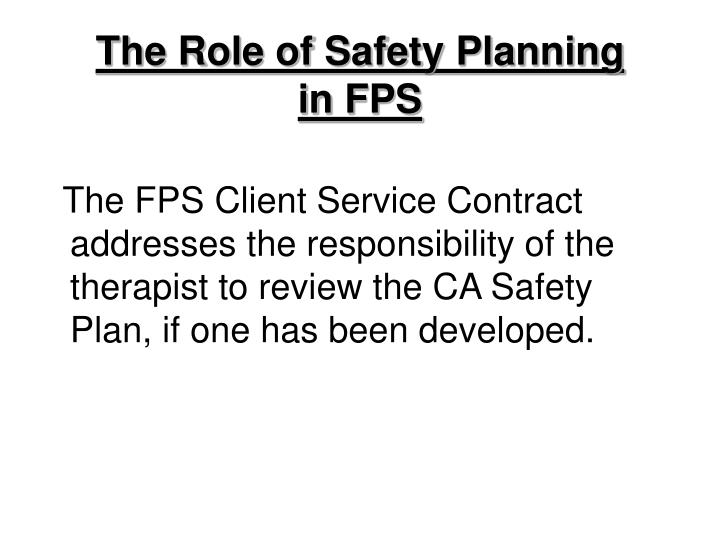 The Role of Safety Planning       in FPS