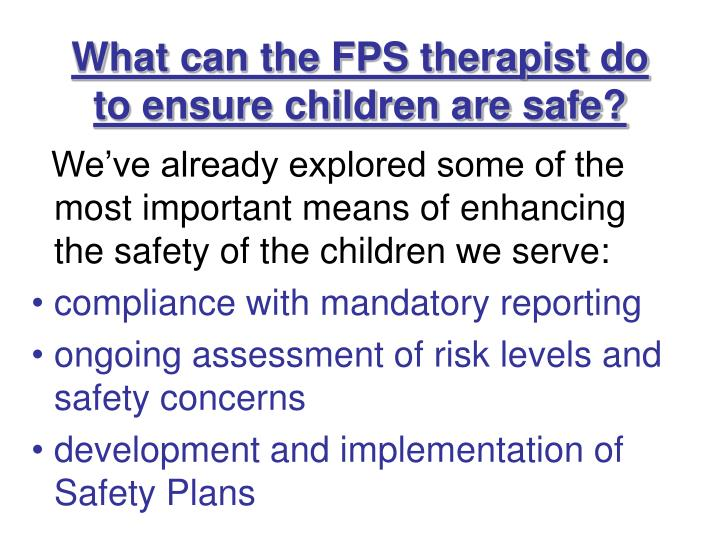 What can the FPS therapist do  to ensure children are safe?