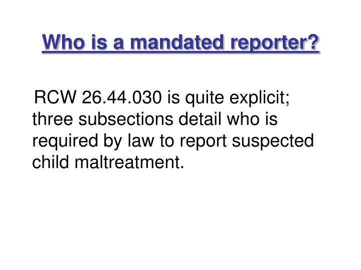 Who is a mandated reporter?