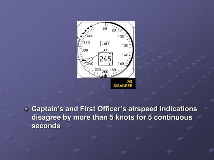 Captain's and First Officer's airspeed indications disagree by more than 5 knots for 5 continuous seconds