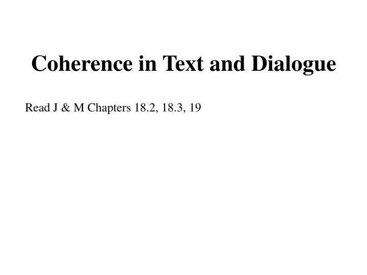 Coherence in text and dialogue