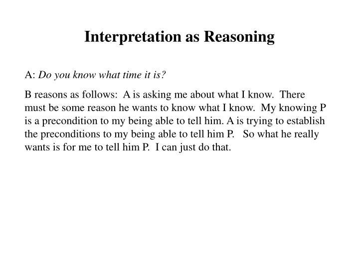 Interpretation as Reasoning