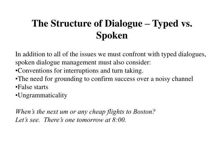 The Structure of Dialogue – Typed vs. Spoken