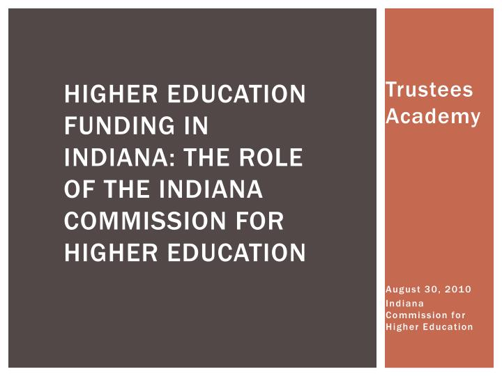Higher education funding in indiana the role of the indiana commission for higher education