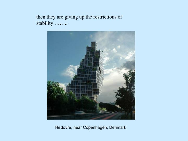 then they are giving up the restrictions of stability ……..