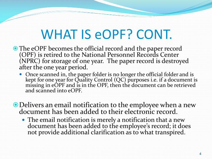 WHAT IS eOPF? CONT.