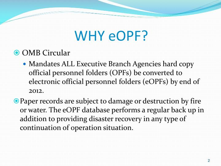 WHY eOPF?