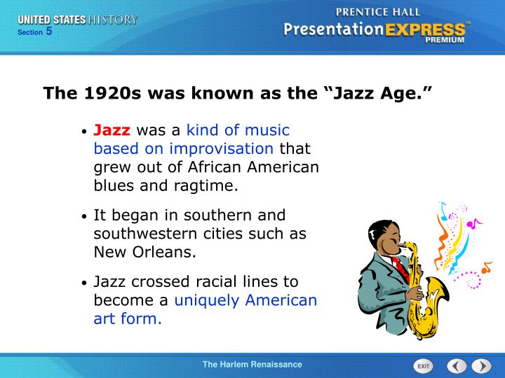 "The 1920s was known as the ""Jazz Age."""