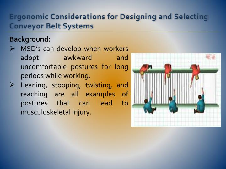 Ergonomic considerations for designing and selecting conveyor belt systems1