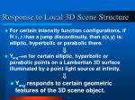 response to local 3d scene structure