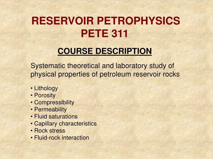 RESERVOIR PETROPHYSICS