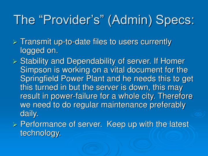"""The """"Provider's"""" (Admin) Specs:"""