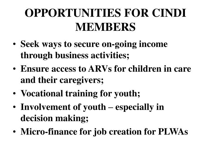 OPPORTUNITIES FOR CINDI MEMBERS