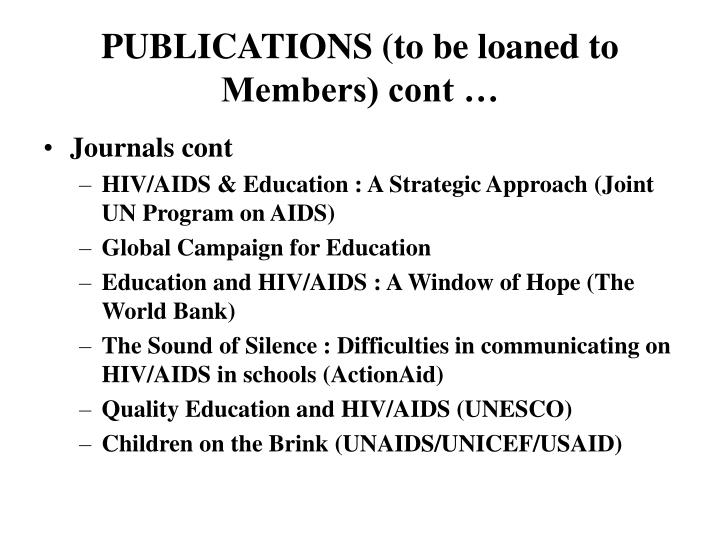 PUBLICATIONS (to be loaned to  Members) cont …