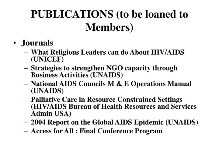 PUBLICATIONS (to be loaned to  Members)