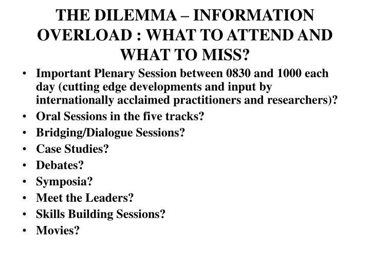 The dilemma information overload what to attend and what to miss