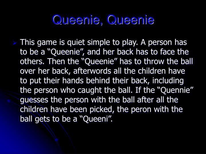 Queenie, Queenie