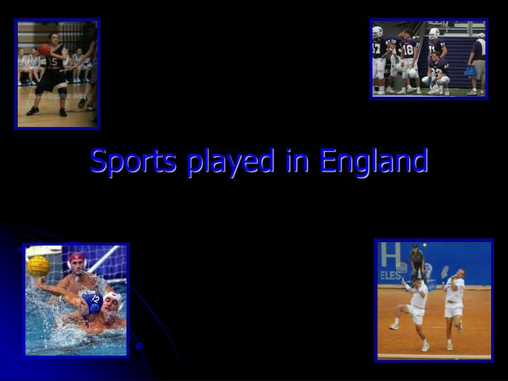Sports played in England