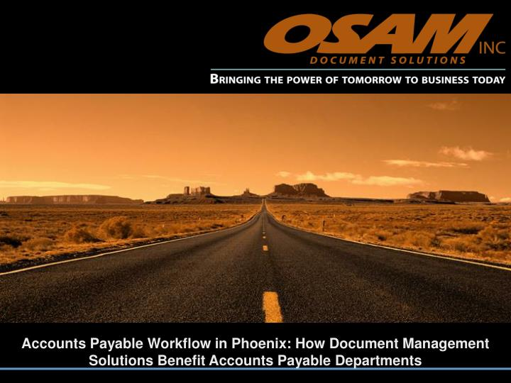 Accounts Payable Workflow in Phoenix: How Document Management Solutions Benefit Accounts Payable Dep...