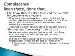 complacency been there done that