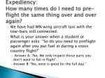 expediency how many times do i need to pre flight the same thing over and over again