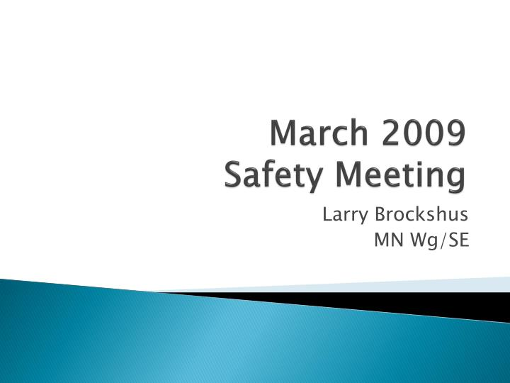 March 2009 safety meeting
