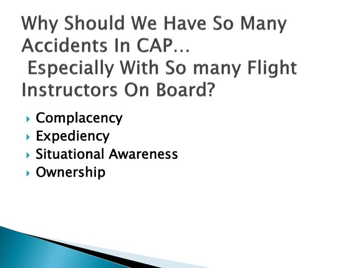 Why should we have so many accidents in cap especially with so many flight instructors on board